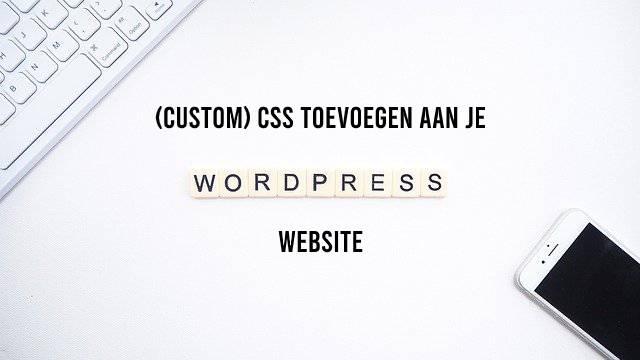 Custom CSS toevoegen aan je WordPress website