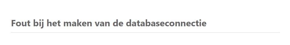Fout bij het maken van de databaseconnectie foutmelding