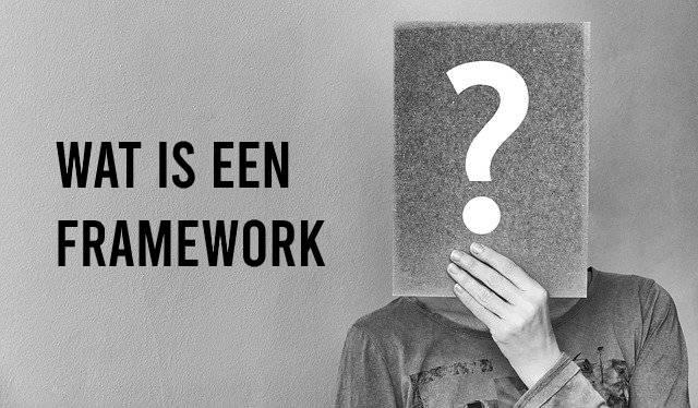 Wat is een framework?