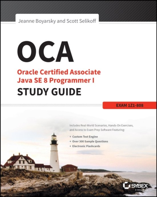 Oracle Certified Associate Java SE 8 Programmer I Study Guide: Exam 1Z0-808