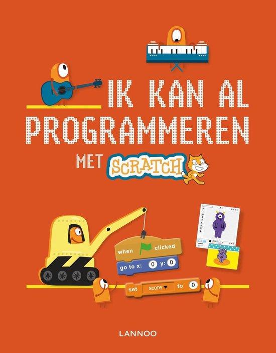 Ik kan al programmeren met Scratch (Rosie Dickins, Jonathan Melmoth en Louie Stowell) boek