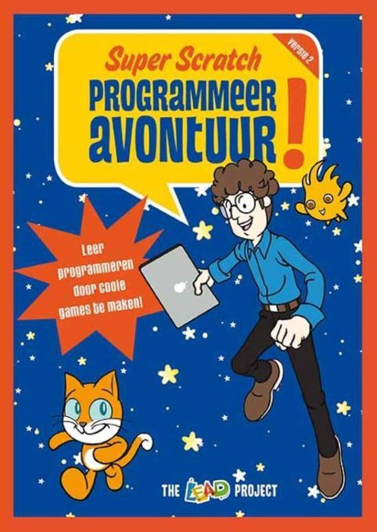 Super Scratch programmeeravontuur! (The Lead Project) boek