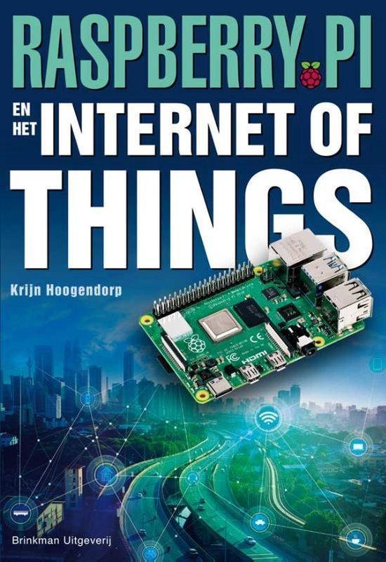 Raspberry Pi en het Internet of Things (Krijn Hoogendorp) boek
